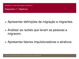 Atividade1: Por que razão migram as pessoas? Diapositivo 1: Objetivos