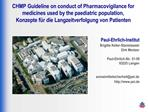 CHMP Guideline on conduct of Pharmacovigilance for medicines used by the paediatric population, Konzepte f r die Langzei