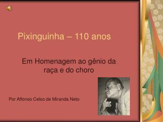 Pixinguinha – 110 anos