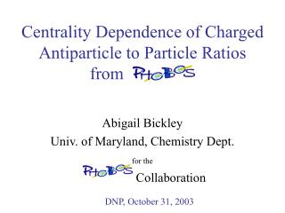 Centrality Dependence of Charged Antiparticle to Particle Ratios   from