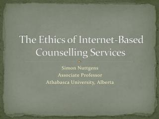 The Ethics of Internet-Based Counselling Services