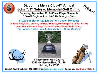"St. John's Men's Club 4 th  Annual John ""JT"" Telesko Memorial Golf Outing"