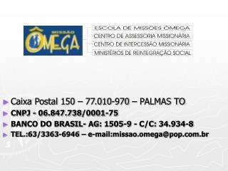 Caixa Postal 150 – 77.010-970 – PALMAS TO CNPJ - 06.847.738/0001-75