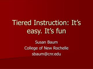 Tiered Instruction: It�s easy. It�s fun