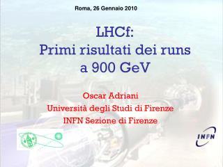 LHCf: Primi risultati dei runs  a 900 GeV