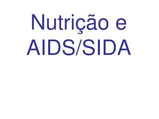 Nutrição e AIDS/SIDA (Referências: Krause, 2005; Chemin, 2007)