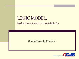 LOGIC MODEL: Moving Forward into the Accountability Era