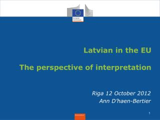Latvian in the EU The perspective of interpretation
