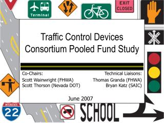 Traffic Control Devices Consortium Pooled Fund Study