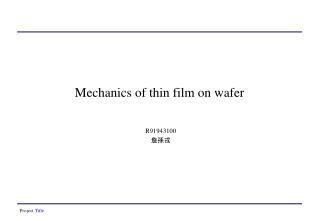 Mechanics of thin film on wafer