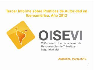 Tercer Informe sobre Pol�ticas de Autoridad en Iberoam�rica. A�o 2012