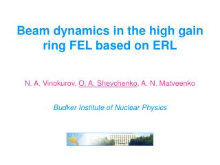 Beam dynamics in the high gain  ring FEL based on ERL