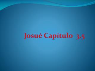 Josu� Cap�tulo  3.5