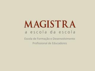 Escola de Forma��o e Desenvolvimento  Profissional de Educadores