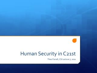 Human Security in C21st