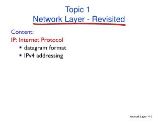 Content: IP: Internet Protocol datagram format IPv4 addressing