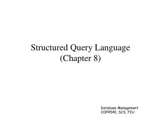 Structured Query Language (Chapter 8)