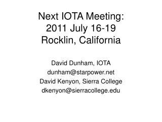 Next IOTA Meeting: 2011 July 16-19 Rocklin, California