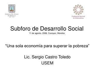 Subforo de Desarrollo Social 11 de agosto, 2008, Cocoyoc, Morelos