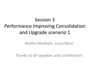 Session 3 Performance Improving Consolidation and Upgrade scenario 1