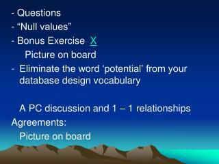 "- Questions  - ""Null values"" - Bonus Exercise   X      Picture on board"