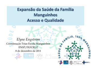 Expansão da Saúde da Família Manguinhos Acesso  e  Qualidade