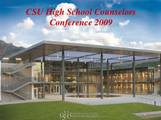 CSU High School Counselors Conference 2009