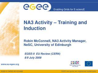EGEE-II  EU Review (CERN) 8/9 July 2008