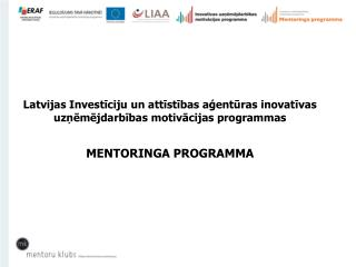 Latvijas Investīciju un attīstības aģentūras inovatīvas uzņēmējdarbības motivācijas programmas