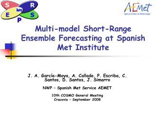 Multi-model Short-Range Ensemble Forecasting at Spanish Met Institute