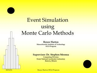 Event Simulation  using  Monte Carlo Methods