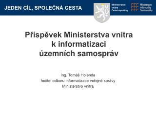 Příspěvek Ministerstva vnitra k informatizaci  územních samospráv