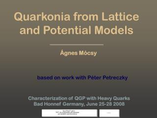 Quarkonia from Lattice and Potential Models