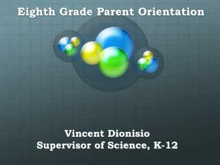 Vincent Dionisio Supervisor of Science, K-12