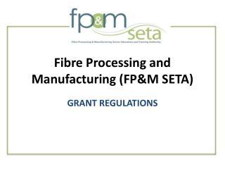 Fibre Processing and Manufacturing FPM SETA