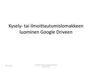 Kysely- tai ilmoittautumislomakkeen luominen Google  Driveen