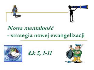 Nowa mentalność - strategia nowej ewangelizacji