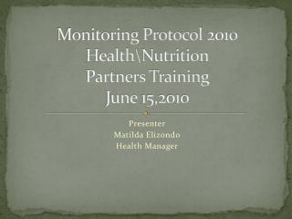 Monitoring Protocol 2010 Health\Nutrition Partners Training June 15,2010