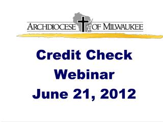 Credit Check Webinar June 21, 2012