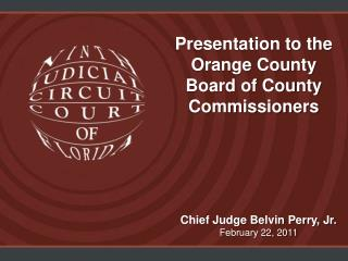 Presentation to the Orange County Board of County Commissioners