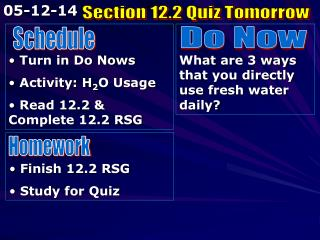 Turn in Do Nows  Activity: H 2 O Usage  Read 12.2 & Complete 12.2 RSG