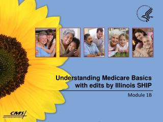 Understanding Medicare Basics with edits by Illinois SHIP