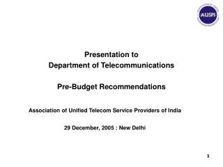 Presentation to  Department of Telecommunications  Pre-Budget Recommendations