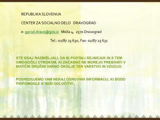 REPUBLIKA SLOVENIJA CENTER ZA SOCIALNO DELO   DRAVOGRAD