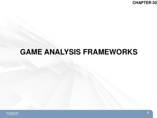 GAME ANALYSIS FRAMEWORKS