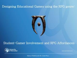 Designing Educational Games using the RPG genre: