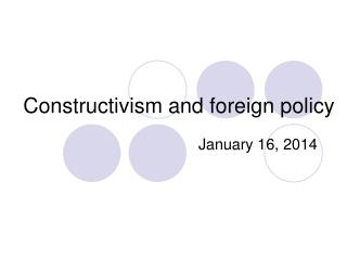 Constructivism and foreign policy