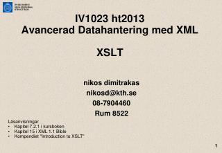 IV1023 ht2013 Avancerad Datahantering med XML XSLT