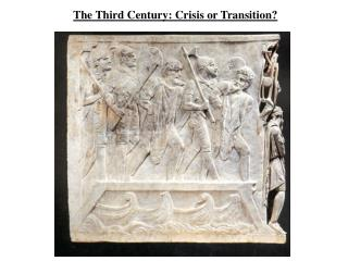 The Third Century: Crisis or Transition?