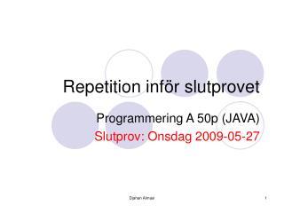 Repetition inf�r slutprovet
